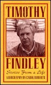 Timothy Findley: Stories from a Life Carol Roberts