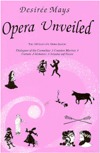 Opera Unveiled  by  Desiree Mays
