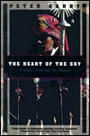 The Heart of the Sky: Travels Among the Maya  by  Peter Canby