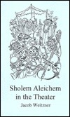 Sholem Aleichem in the Theater  by  Jacob Weitzner