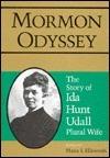MORMON ODYSSEY/IDA HUNT  by  Maria S. Ellsworth