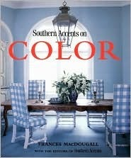 Southern Accents on Color  by  Frances MacDougall