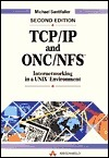 Tcp/Ip And Nfs: Internetworking In A Unix Environment  by  Michael Santifaller