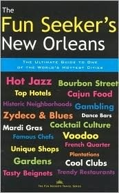 The Fun Seekers New Orleans: The Ultimate Guide to One of the Worlds Hottest Cities  by  Carolyn G. Kolb