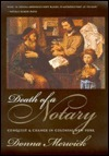 Death of a Notary: Conquest and Change in Colonial New York Donna Merwick