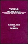 Trading Technology: Europe and Japan in the Middle East Thomas L. Ilgen