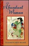 An Abundant Woman  by  Elizabeth N. Walker