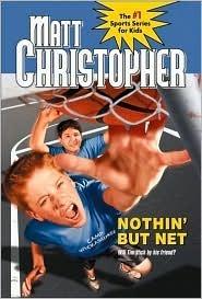 Nothin But Net  by  Matt Christopher