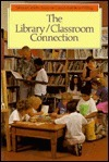 The Library/Classroom Connection  by  Silvana Carletti