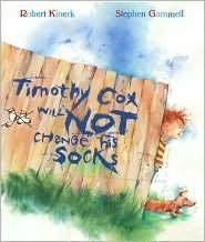 Timothy Cox Will Not Change His Socks  by  Robert Kinerk