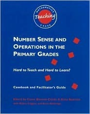 Number Sense and Operations in the Primary Grades: Hard to Teach and Hard to Learn?  by  Reginald M. Martin