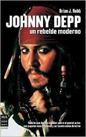 Johnny Depp. Un rebelde moderno  by  Brian J. Robb