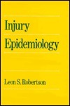 Injury Epidemiology  by  Leon S. Robertson