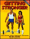 Getting Stronger: Weight Training for Men and Women: Sports Training, General Conditioning, Bodybuilding Gary T. Moran