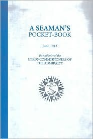 A Seamans Pocket-Book: June 1943  by  Lords Commisioners of the Admiralty