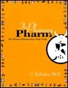 The Phunny Pharm: The Ultimate Pharmacology Study Guide C. Ty Reidhead