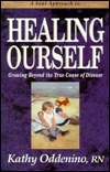 Healing Ourself: Growing Beyond the True Cause of Disease  by  Kathy Oddenino