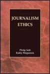 Journalism Ethics Philip M. Seib
