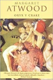 Oryx y Crake  by  Margaret Atwood