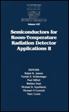 Semiconductors For Room Temperature Radiation Detector Applications Ii: Symposium Held December 1 5, 1997, Boston, Massachusetts, U.S.A (Materials Research Society Symposia Proceedings, V. 487.) Mass.) Materials Research Society Meeting (1997 Boston