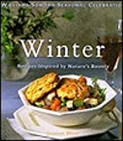 Winter: Recipes Inspired By Natures Bounty  by  Joanne Weir