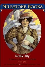Nellie Bly: A Name to Be Reckoned with Stephen Krensky