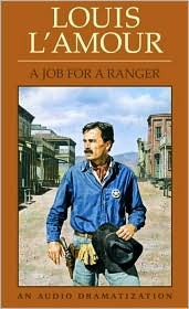 A Job For a Ranger  by  Louis LAmour