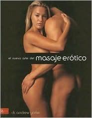 El Nuevo Arte del Masaje Erotico = The New Art of Erotic Massage  by  Andrew Yorke