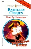 Trial  by  Seduction by Kathleen OBrien