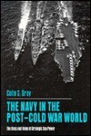 Navy in Post-Cold War World - Ppr  by  Colin S. Gray