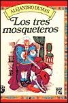 Los M.P.B.Tres Mosqueteros Alexandre Dumas