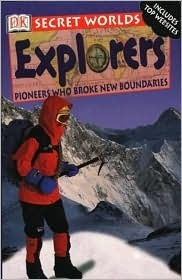 Explorers: Pioneers Who Broke New Boundaries  by  Richard Platt