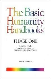 Basic Humanity Handbooks, Phase One, Level One: The Divinements: The Divinity Key Codes (The Basic Humanity Handbooks) Treva K. McLean