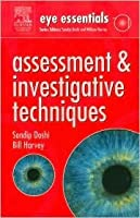 Eye Essentials: Assessment & Investigative Techniques  by  Sandip Doshi