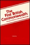 The First British Commonwealth: Essays in Honour of Nicholas Mansergh  by  Norman Hillmer