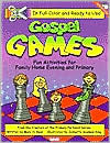 Gospel Games: Fun Activities for Fhe and Primary  by  Mary H. Ross