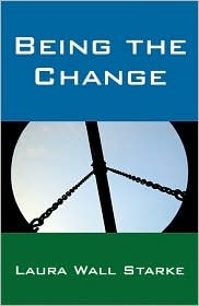 Being the Change  by  Laura Wall Starke