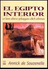 El Egipto interior, o las diez plagas del alma  by  Annick de Souzenelle