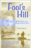 Fools Hill: A Kids Life in an Oregon Coastal Town John Quick