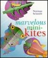 Marvelous Mini-Kites  by  Norman Schmidt