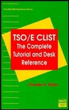 TSO/E CList: The Complete Tutorial and Desk Reference Charles H. Rider