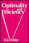 Optimality and Efficiency Douglas John White