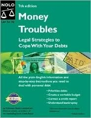 Money Troubles: Legal Strategies To Cope With Your Debts  by  Robin Leonard