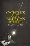 Catholics And American Politics Mary T. Hanna