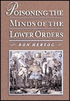 Poisoning the Minds of the Lower Orders Don Herzog