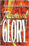 Revival Glory  by  Ruth Heflin
