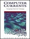 Computer Currents: Navigating Tomorrowa Technology  by  George Beekman