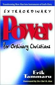Extraordinary Power for Ordinary Christians Erik Tammaru