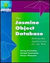 The Jasmine Object Database: Multimedia Applications for the Web Setrag Khoshafian