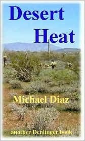 Desert Heat Michael A. Diaz